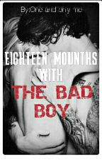 Eighteen Months With the Bad Boy by One-and-only-me