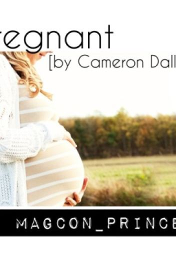 Pregnant { by Cameron Dallas }