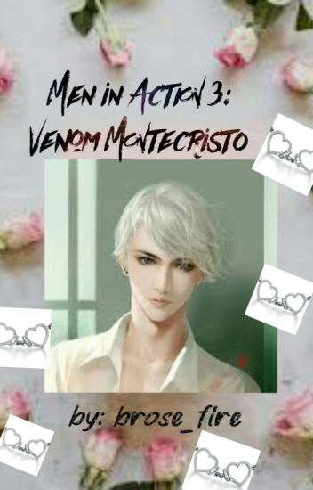 MEN IN ACTION 3: Venom Montecristo