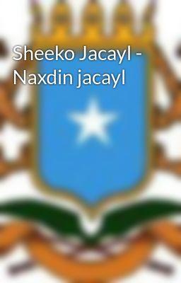 Sheeko Jacayl - Naxdin jacayl