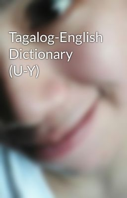 Tagalog-English Dictionary (U-Y)