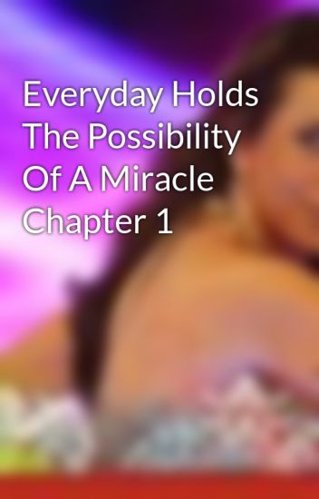 Possibility Of A Miracle Chapter 1