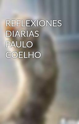 REFLEXIONES DIARIAS PAULO COELHO
