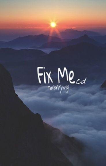 Fix me // c.d. (Sequel to Shatter me)