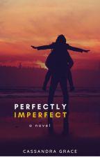 Perfectly Imperfect by kisindraaaa