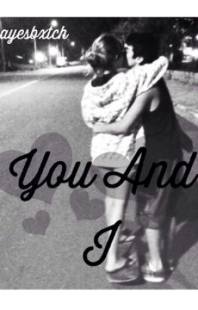 You and I//h.g by hayesbxtch