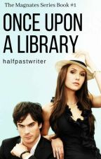 Once Upon A Library  #wattys2017 by flyingcupcake