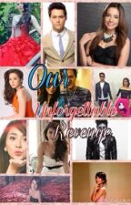 Our Unforgettable Revenge by kathniellovernicole