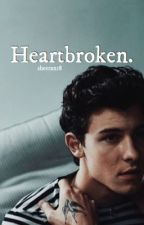 ➳ Heartbroken | Book 2 by sheeran18