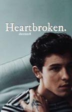 ➳ Heartbroken | Book 2 by sheeran18