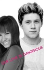 our love is dangerous (Diall) by directionerlovatic5