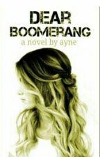 Dear Boomerang by anklestrings