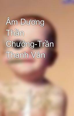 Đọc Truyện Âm Dương Thần Chưởng-Trần Thanh Vân - Trang 207 - sonha24vn -  Wattpad - Wattpad
