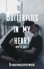 Butterflies in my heart (BoyxBoy) by nightmareseverywhere