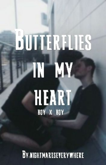 Butterflies in my heart (BoyxBoy)