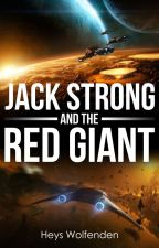Jack Strong and the Red Giant by HeysWolfenden