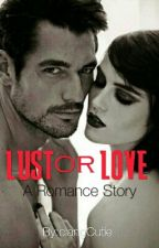 """Lust or Love"" (completed) #Wattys2016 by clangCutie"