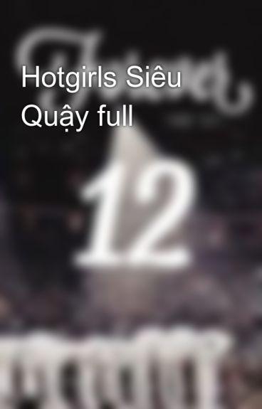 Hotgirls Siêu Quậy full