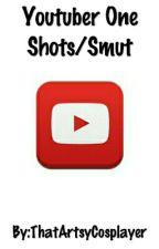 Yotuber One-Shots + Smut by HeavyDirtyTrash_