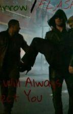 ARROW/FLASH-I Will Always Protect You (Olicity) by VasiaVipPhoenix