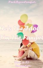 He's the Idol, I'm the Fangirl by Fanguhll