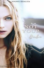 I am not your babe.[COMPLETADA] by young-khalifa