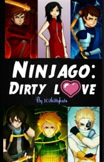 Ninjago: dirty love