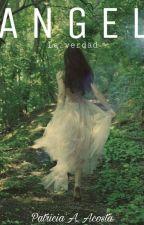 """Angel"" - La Verdad (I) by patyacosta4"