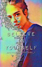 Believe in yourself by Mufasa_1