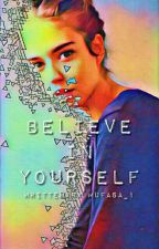 Believe in yourself by Mufasa_1