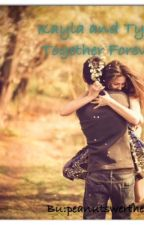 Kayla and Tyler. Together Forever by peanutsweetheart_C