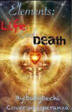 Elementi: Vita e morte by babybechi