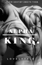 The Alpha King ON HOLD by lovelytale