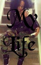 My Life by JaniiiceMb