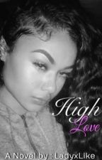 High Love || Slowly Updating by SinnaBabby