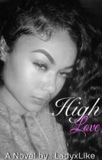 High Love || Slowly Updating by SinnaBabby
