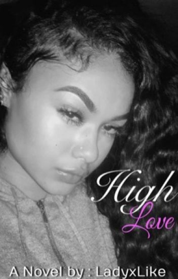 High Love || Slowly Updating