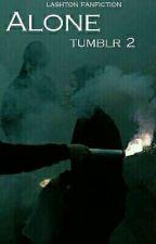 Tumblr 2 - Alone // Lashton ✔ by HAUNTEDSELENATOR