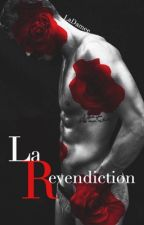 La Revendication (ON HOLD) by LaDamee