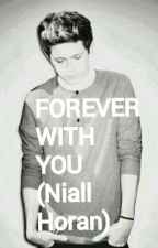 Forever With You (Niall Horan) by Flavy1709
