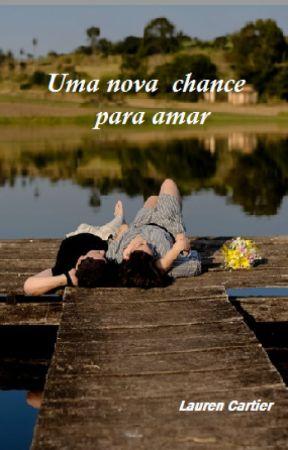 Uma nova chance para amar by pagetwithadri