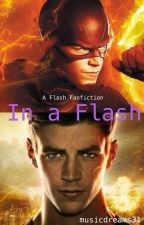 In a Flash (A Flash Fanfiction) by musicdreams31