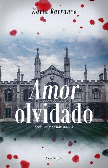 Serie Ley y Pasión Amor olvidado Libro 3. © #BestBook #PremiosWabbys2017