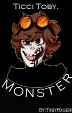 Monster |Ticci Toby| Libro #1 | by TxbyRxgers