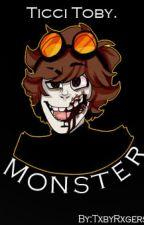 Monster |Ticci Toby| Libro #1 | EDITADO by TxbyRxgers