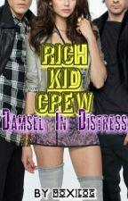 Rich Kid Crew: Damsel in Distress by moxilog