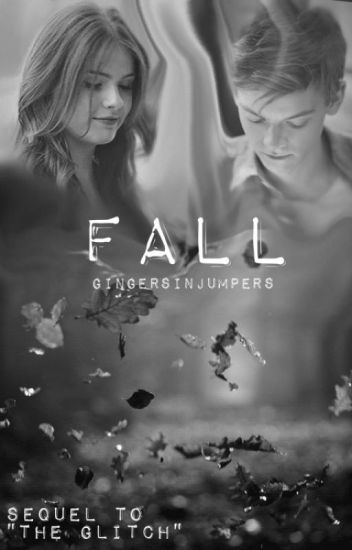 "Fall (Newt || The Maze Runner) - Sequel to ""The Glitch"""