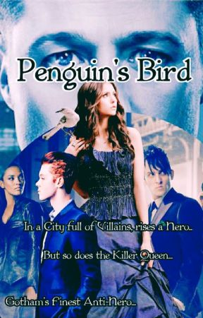 Penguin's Bird ~ A Gotham Fanfic by Sugardarkness