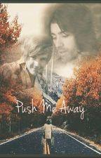 Push Me Away (Español)  by RFBennet