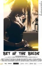 bet of the bride. by placeibelong